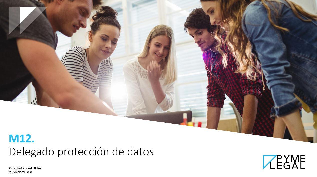 Módulo 12: Delegado de Protección de Datos