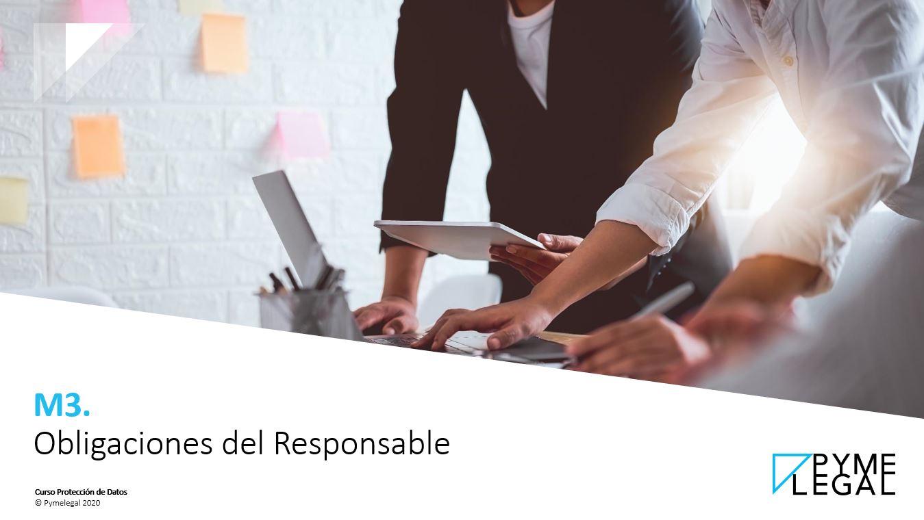 Módulo 3: Obligaciones del Responsable