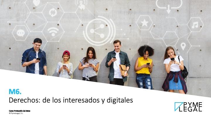 Módulo 6. Derechos: de los interesados y digitales