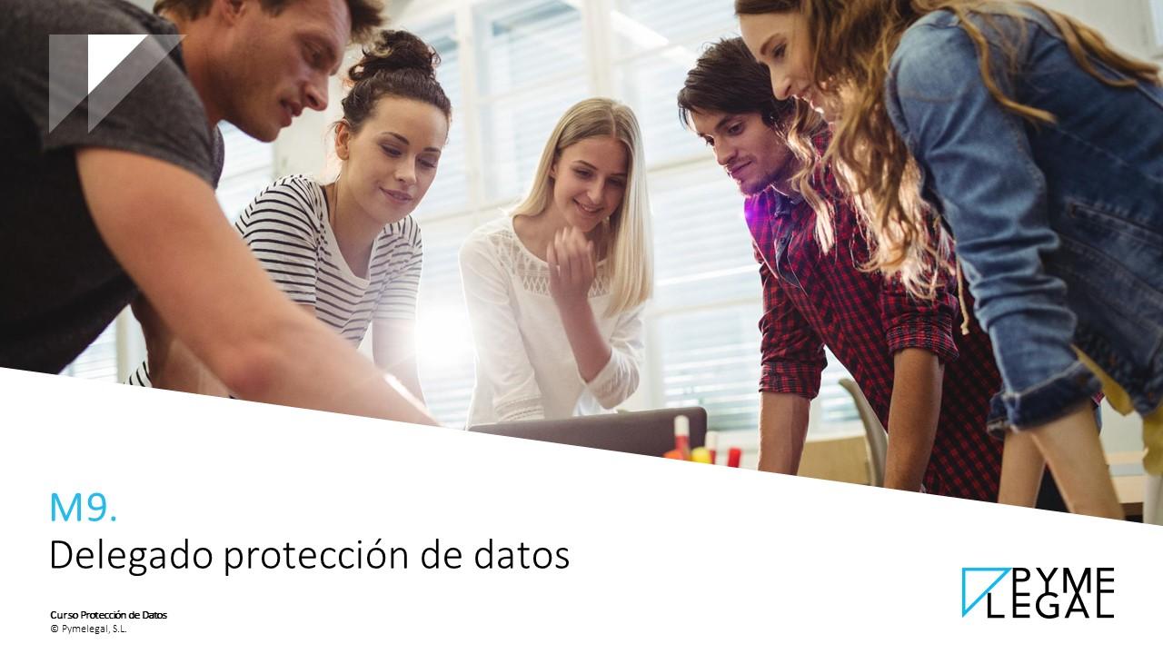 Módulo 9: Delegado de protección de datos