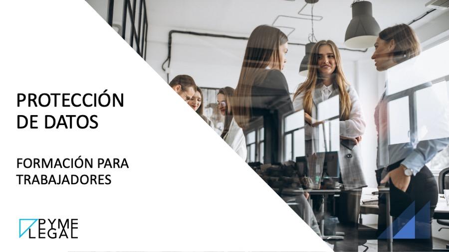 Curso para trabajadores sobre la normativa de Protección de Datos (RGPD-LOPDGDD-LSSICE)